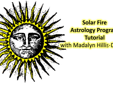 Solar Fire Astrology Program Tutorial with Madalyn Hillis-Dineen: June 6th 11 AM - 1 PM