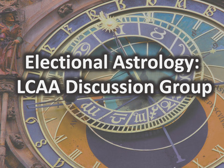 Electional Astrology Discussion Group: first Wednesday of month, starting on August 5th, 2020