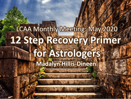 12 Step Recovery Primer for Astrologers with Madalyn Hillis-Dine: May 18th 7:30 PM, Monthly Meeting