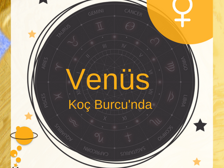 Venüs Koç Burcu'nda...
