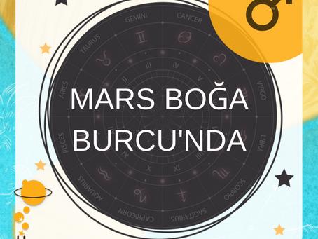 MARS BOĞA'DA & BURÇ YORUMLARI...