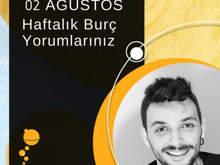 02 AĞUSTOS HAFTALIK BURÇ YORUMLARI...