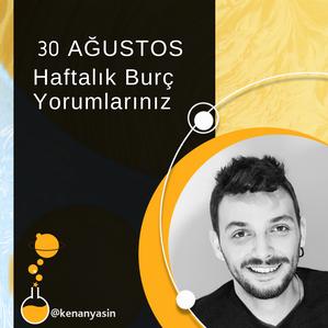 30 AĞUSTOS HAFTALIK BURÇ YORUMLARI...