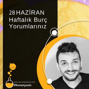 28 HAZİRAN HAFTALIK BURÇ YORUMLARI...