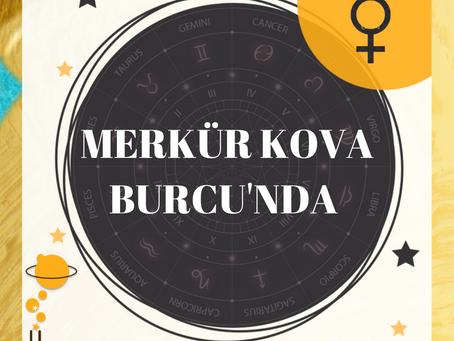 MERKÜR KOVA'DA & BURÇ YORUMLARI...