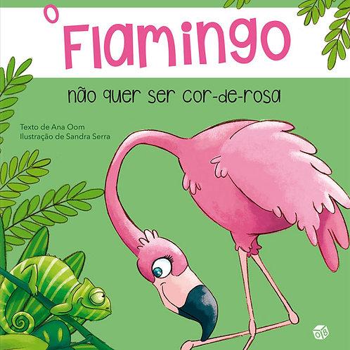 O Flamingo não quer ser cor-de-rosa: Livro de histórias