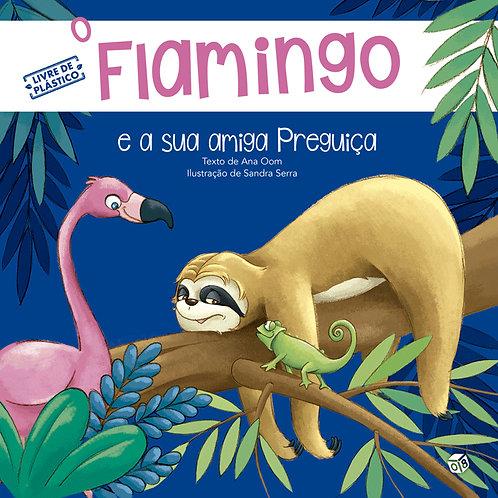 O Flamingo e a sua amiga Preguiça: Livro de histórias