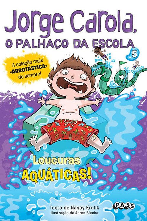 Jorge Carola, o palhaço da escola: Loucuras aquáticas!