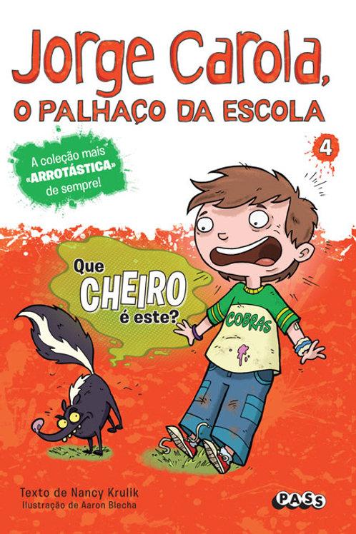 Jorge Carola, o palhaço da escola: Que cheiro é este?