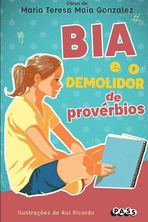 Obras de Maria Teresa Maia Gonzalez - Bia e o demolidor de provérbios