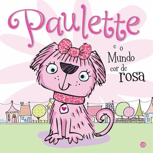 Paulette e o Mundo cor de rosa - Livro de Histórias