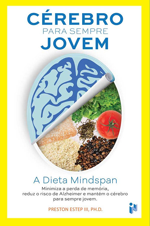 Cérebro para sempre jovem - A dieta mindspan