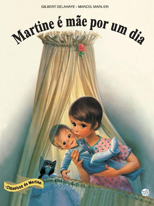 Martine Clássicos - Martine é mãe por um dia: Livro de histórias