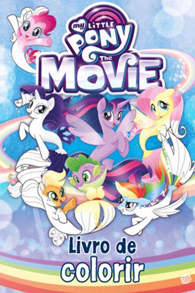 My Little Pony: The Movie - Livro de colorir: Livro de atividades