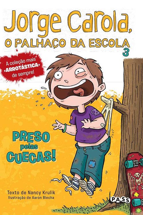 Jorge Carola, o palhaço da escola: Preso pelas Cuecas! - Livro com oferta de car