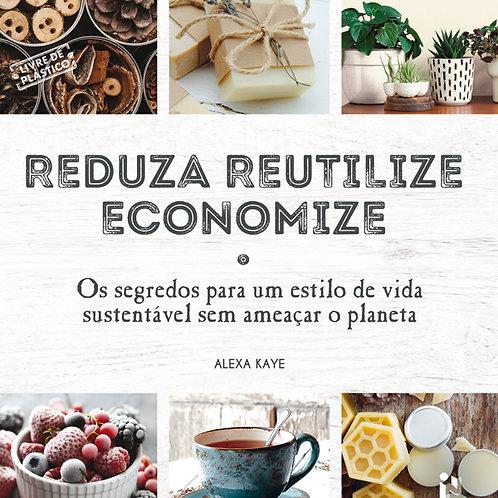 Reduza, reutilize, economize