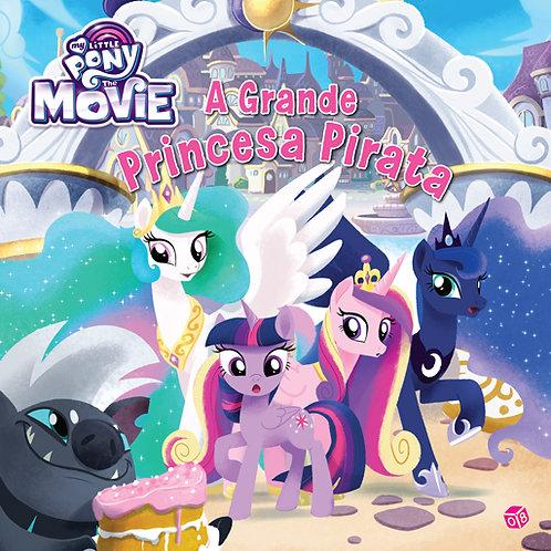 My Little Pony: The Movie - A grande princesa pirata: Livro de histórias