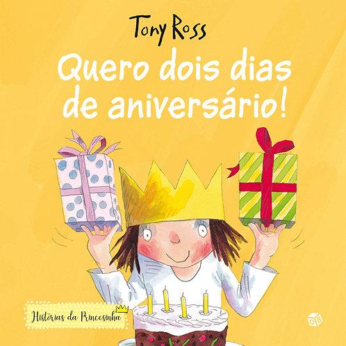 Histórias da Princesinha ― Quero dois dias de aniversário!: Livro de histórias