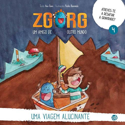 Zgorg um amigo de outro mundo - Uma viagem alucinante: Livro de histórias