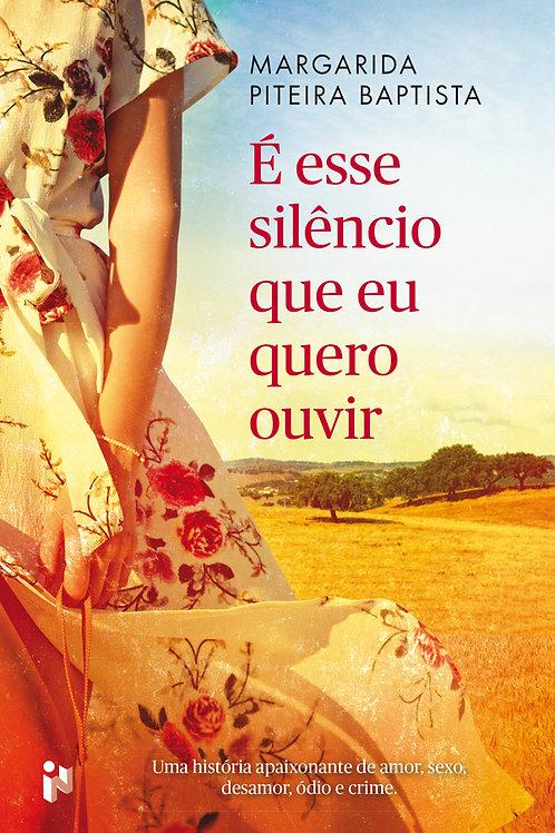 É esse silêncio que eu quero ouvir
