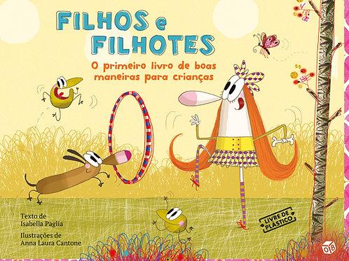 Filhos e filhotes - O primeiro livro de boas maneiras para crianças: Livro de hi