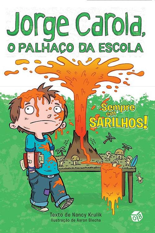 Jorge Carola, o palhaço da escola: Sempre em Sarilhos!