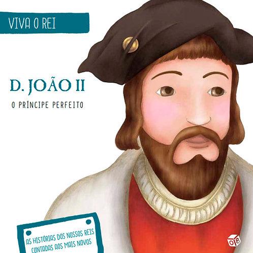 Viva o Rei - D. João II, o Principe Perfeito: Livro de histórias