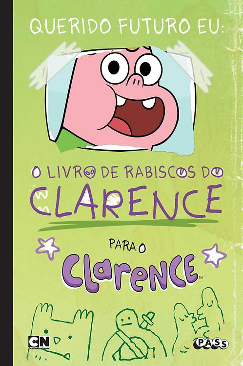 Clarence - Querido futuro eu: o livro de rabiscos do Clarence
