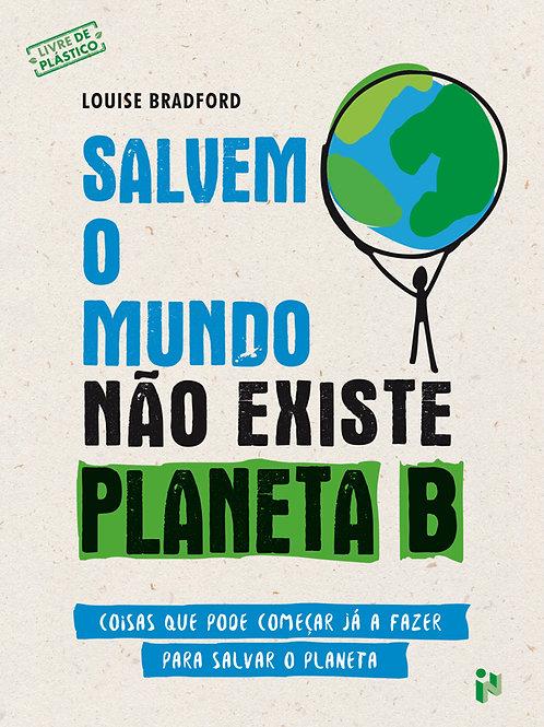 Salvem o mundo - não existe planeta B