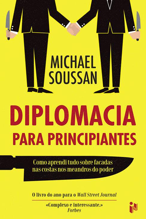 Diplomacia para principiantes: como aprendi tudo sobre facadas nas costas nos me