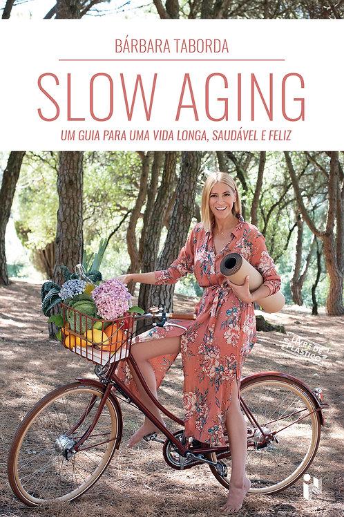 Slow aging - Um guia para uma vida longa, saudável e feliz