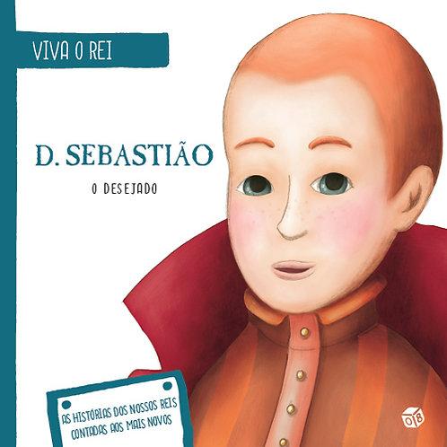 Viva o Rei - D. Sebastião, o Desejado: Livro de histórias