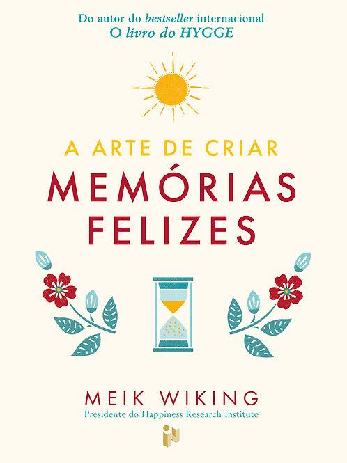 A Arte de Criar Memórias Felizes