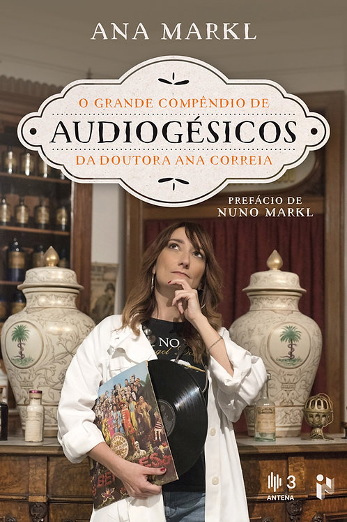 O grande compêndio de audiogésicos da doutora Ana Correia
