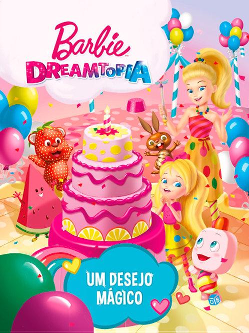 Barbie Dreamtopia - Um desejo mágico: Livro de histórias