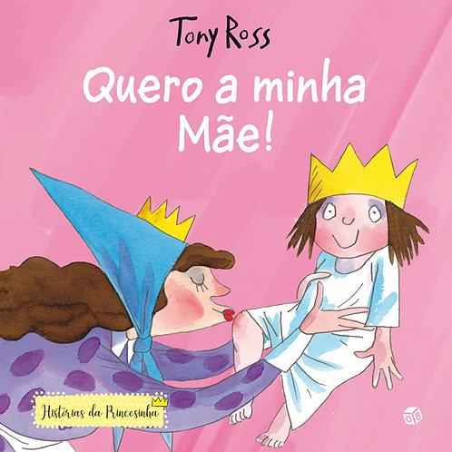 Histórias da Princesinha ― Quero a minha Mãe!: Livro de histórias