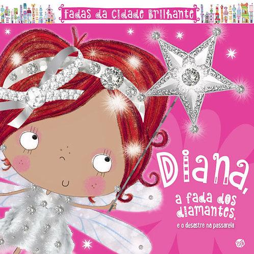 Diana, a fada dos diamantes e o desastre na passarela: Livro de histórias