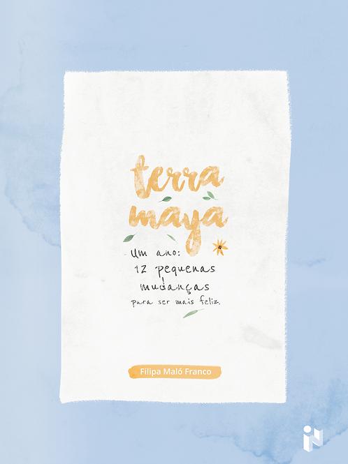 Terra Maya - Um ano: 12 pequenas mudanças para ser mais feliz