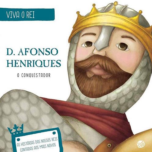 Viva o Rei - D. Afonso Henriques, o Conquistador: Livro de histórias