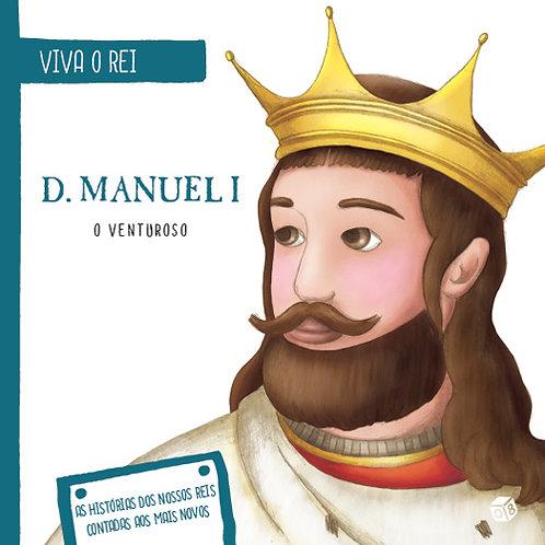Viva o Rei - D. Manuel, o Venturoso: Livro de histórias