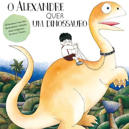 O Alexandre quer um dinossauro: Livro de histórias