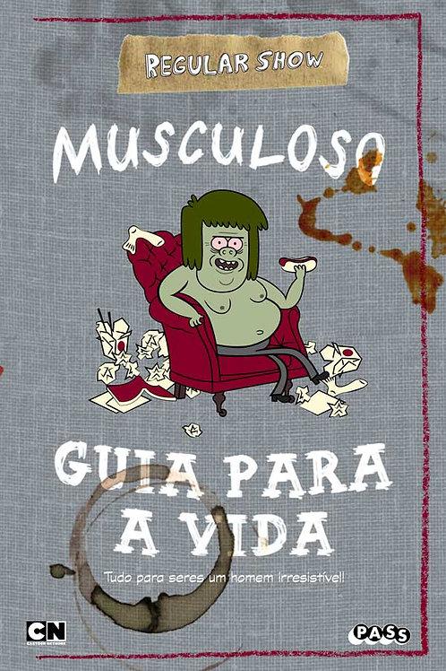 Regular Show - Guia para a vida do Musculoso: Livro de histórias