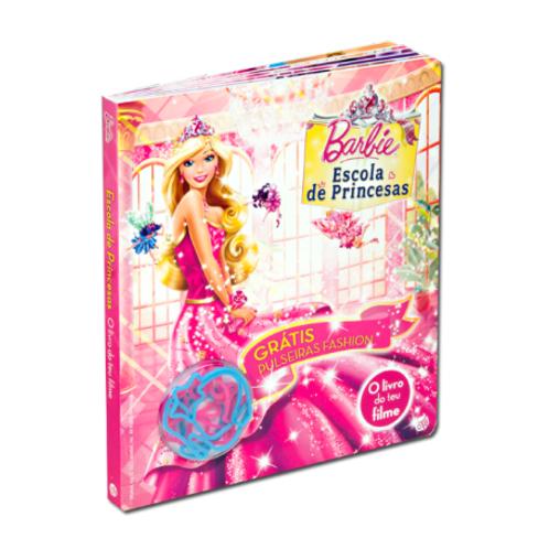 Barbie Escola de Princesas: o Livro do teu filme com pulseiras grátis