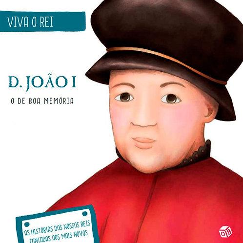 Viva o Rei - D. João I, o de Boa memória: Livro de histórias