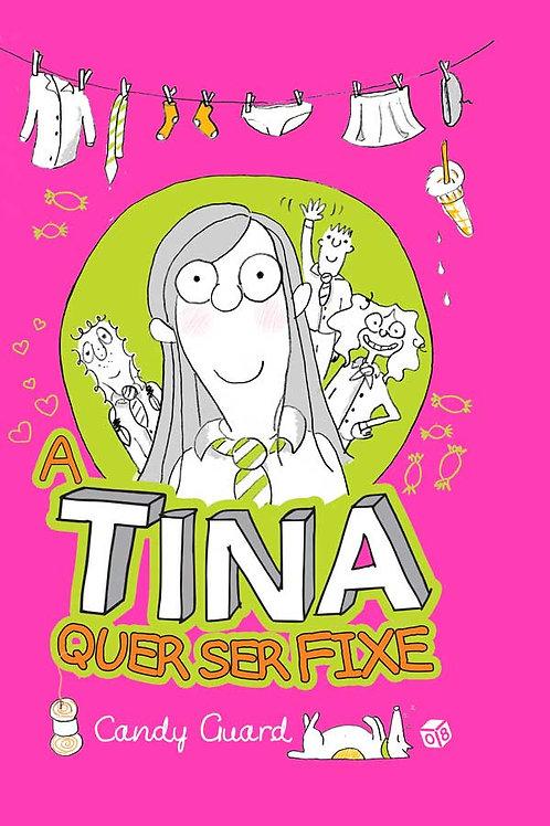 A Tina quer ser fixe