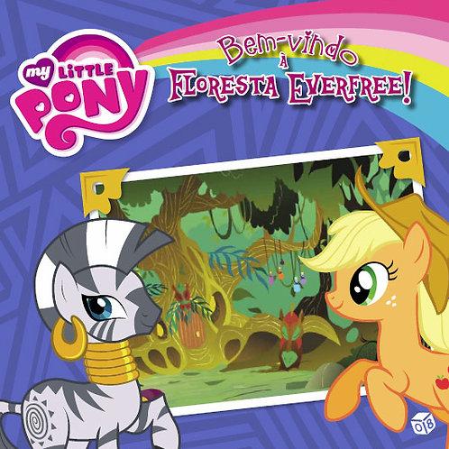My little pony - Bem-vindo à Floresta Ever-Free: Livro de histórias
