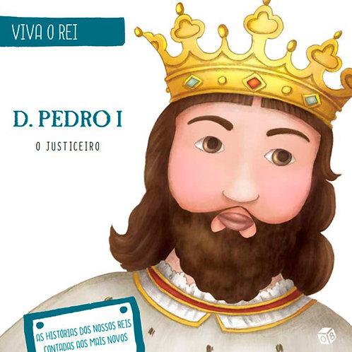 Viva o Rei - D. Pedro I, o Justiceiro: Livro de histórias