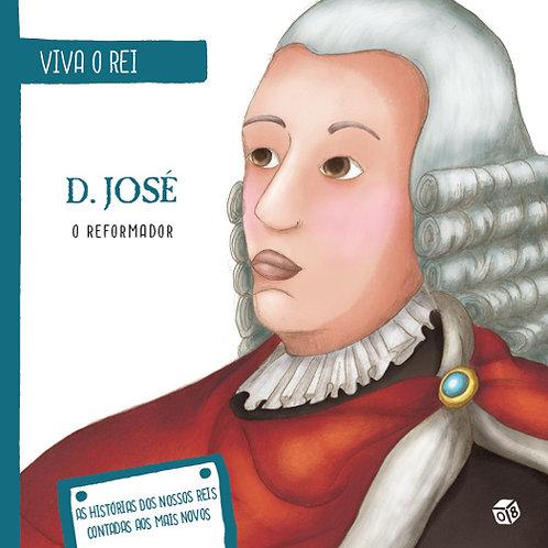 Viva o Rei - D. José, o Reformador: Livro de histórias