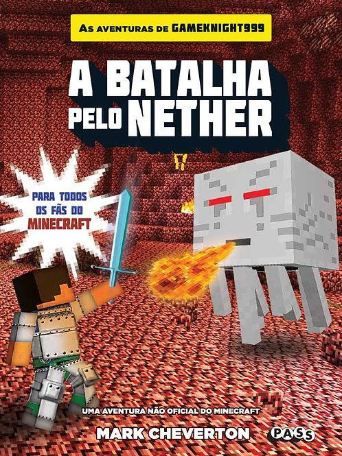 A batalha pelo Nether - Uma aventura Minecraft não oficial
