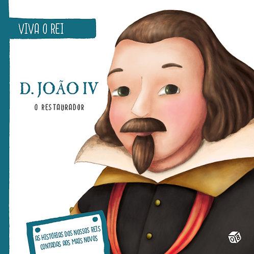 Viva o Rei - D. João IV, o Restaurador: Livro de histórias